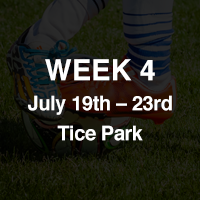 WEEK 4: July 19 - July 23 at Tice Park