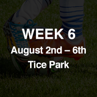 WEEK 6: August 2 - August 6 at Tice Park